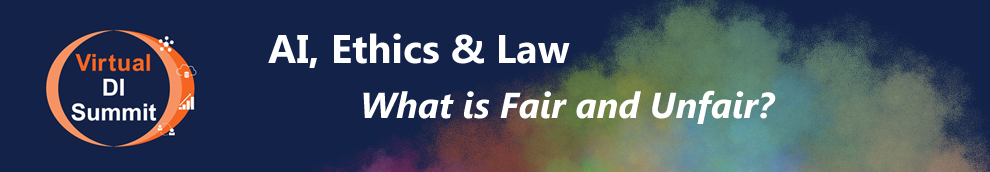 Register for the free Virtual DI Summit on AI, Ethics & Law 1